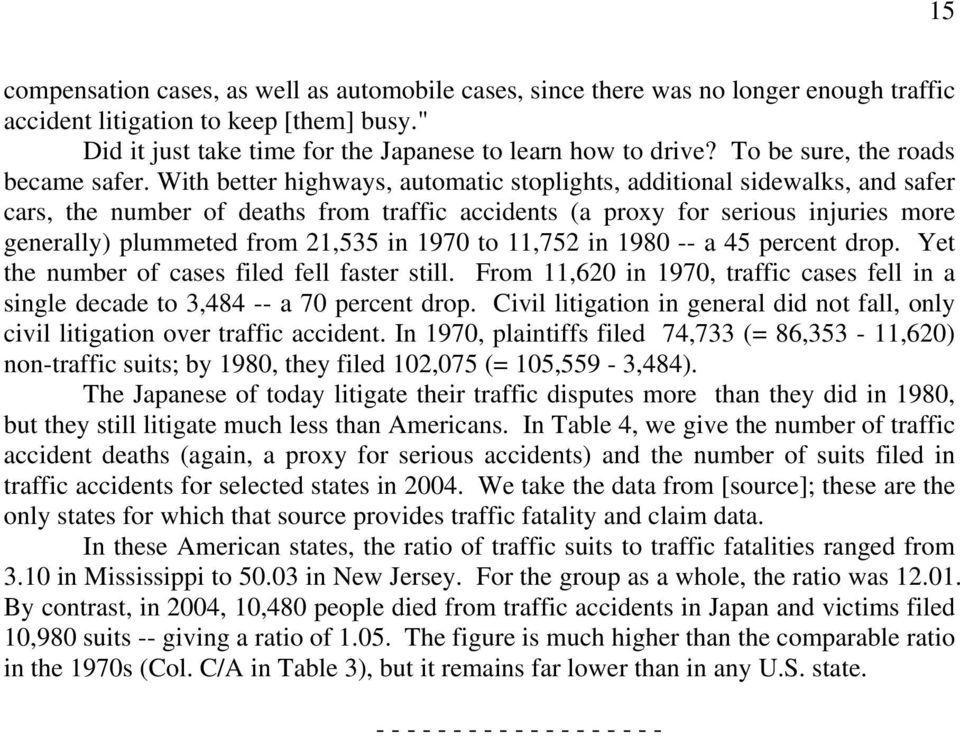 With better highways, automatic stoplights, additional sidewalks, and safer cars, the number of deaths from traffic accidents (a proxy for serious injuries more generally) plummeted from 21,535 in