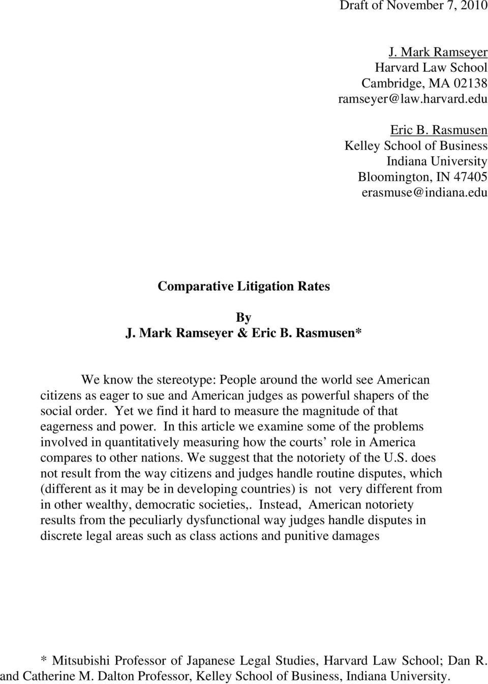 Rasmusen* We know the stereotype: People around the world see American citizens as eager to sue and American judges as powerful shapers of the social order.
