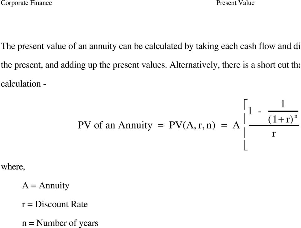 Alternatively, there is a short cut that can calculation - PV of an