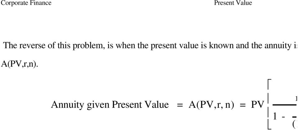 and the annuity is to b A(PV,r,n).