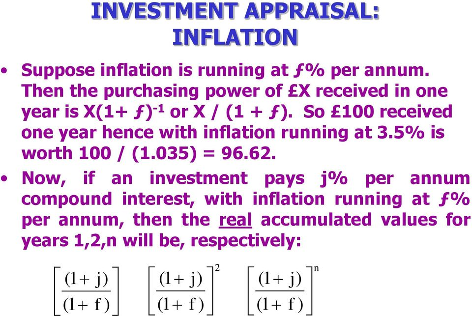 So 00 received one year hence with inflation running at 3.5% is worth 00 / (.035) = 96.62.