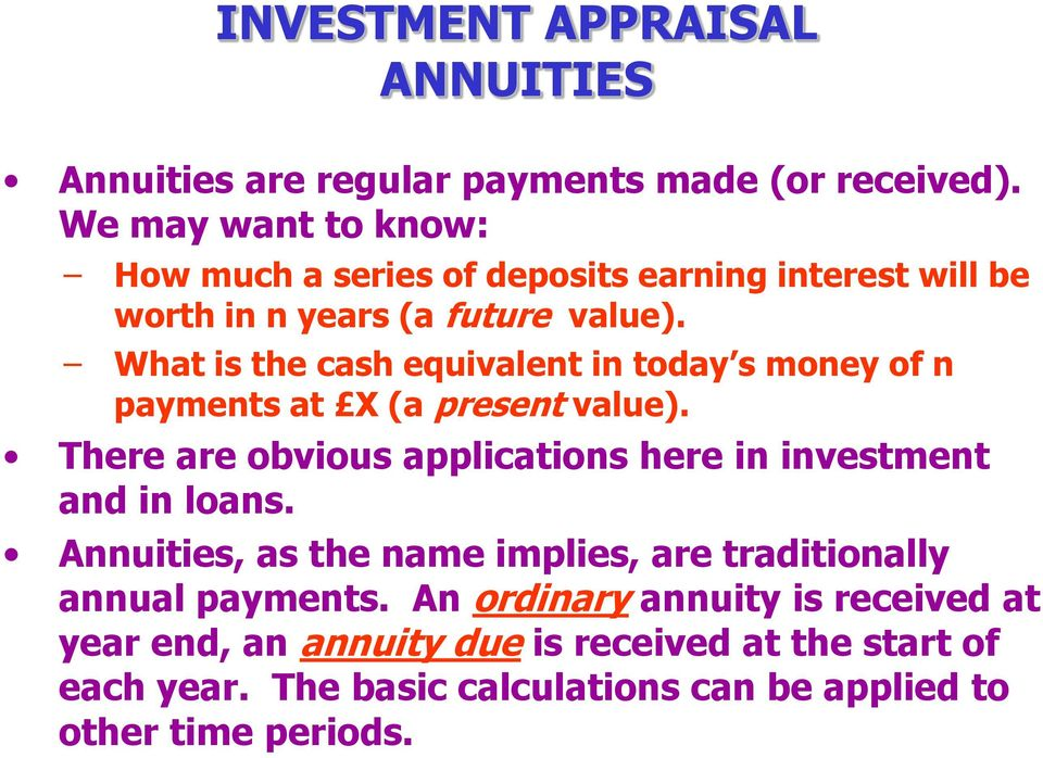 What is the cash equivalent in today s money of n payments at X (a present value).