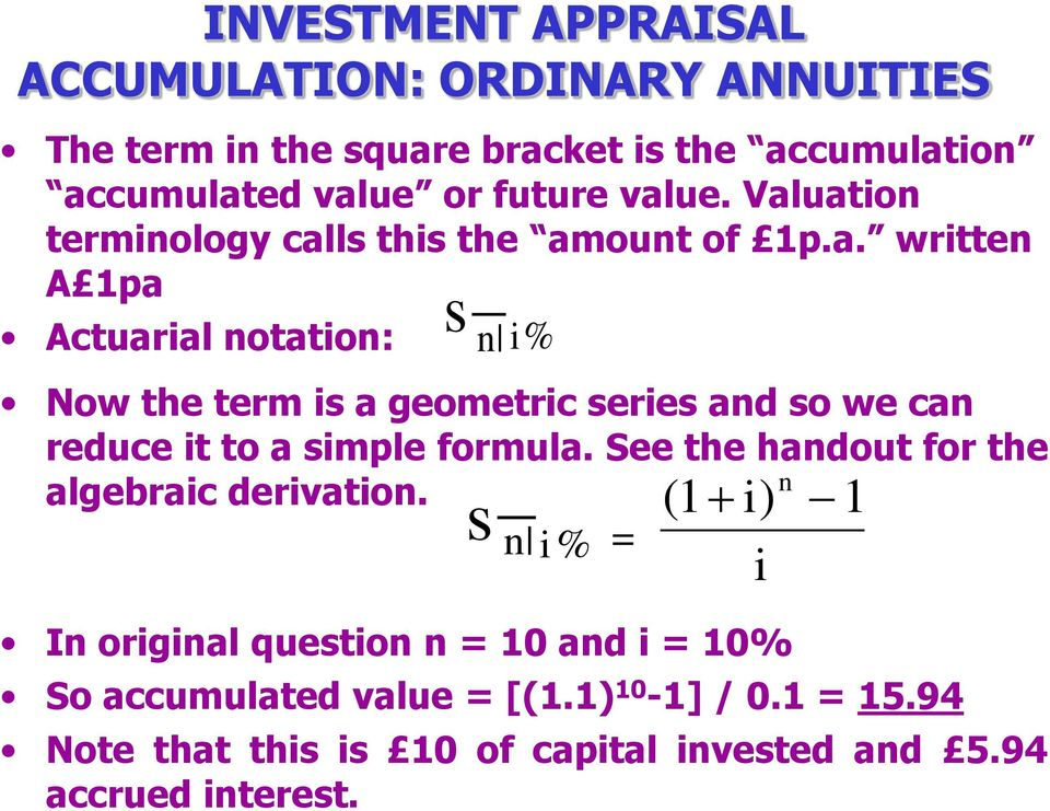 See the handout for the n algebraic derivation. ( i) n % = i s i In original question n = 0 and i = 0% So accumulated value = [(.