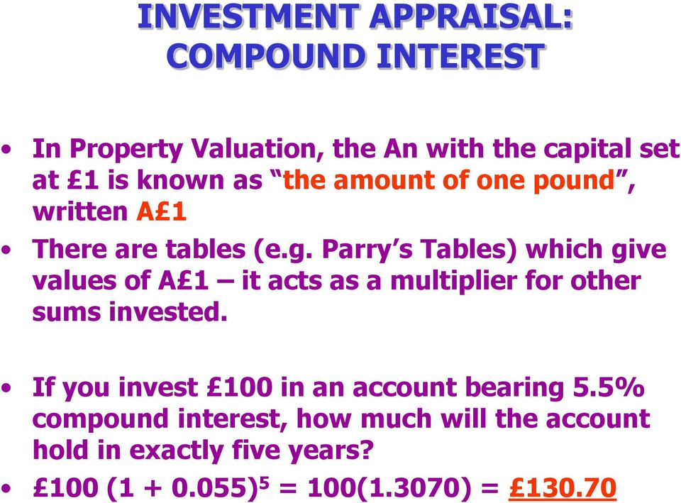 Parry s Tables) which give values of A it acts as a multiplier for other sums invested.