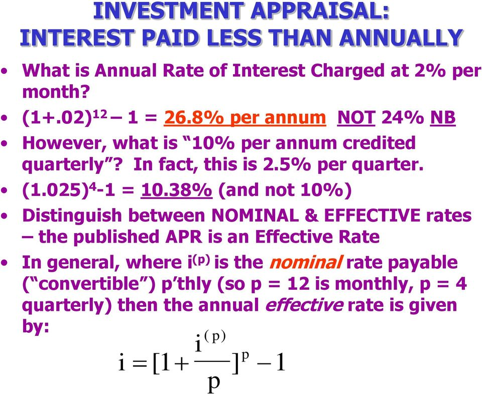 38% (and not 0%) Distinguish between NOMINAL & EFFECTIVE rates the published APR is an Effective Rate In general, where i (p) is