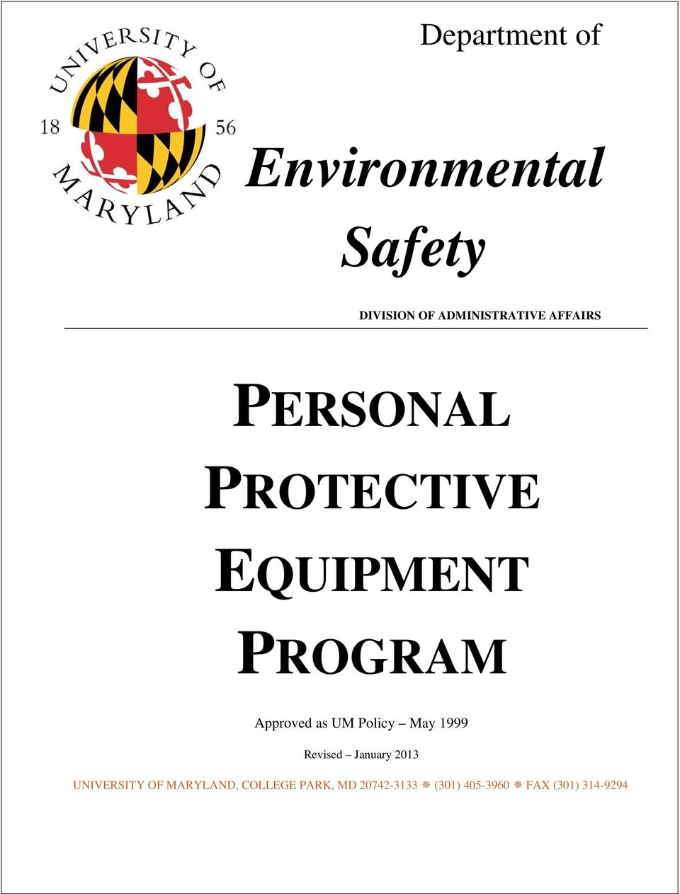 Policy May 1999 Revised January 2013 UNIVERSITY OF MARYLAND,