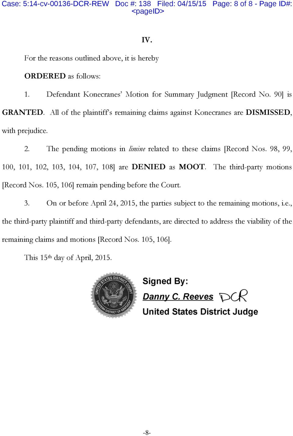 The pending motions in limine related to these claims [Record Nos. 98, 99, 100, 101, 102, 103, 104, 107, 108] are DENIED as MOOT. The third-party motions [Record Nos.