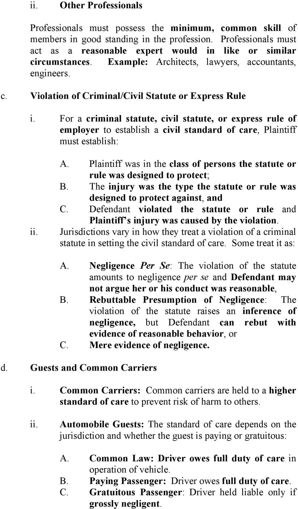 For a criminal statute, civil statute, or express rule of employer to establish a civil standard of care, Plaintiff must establish: ii. A.