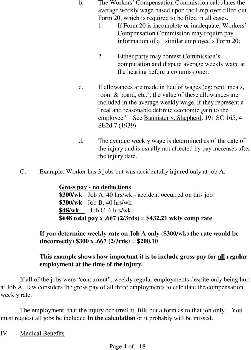 Either party may contest Commission s computation and dispute average weekly wage at the hearing before a commissioner. c. If allowances are made in lieu of wages (eg: rent, meals, room & board, etc.