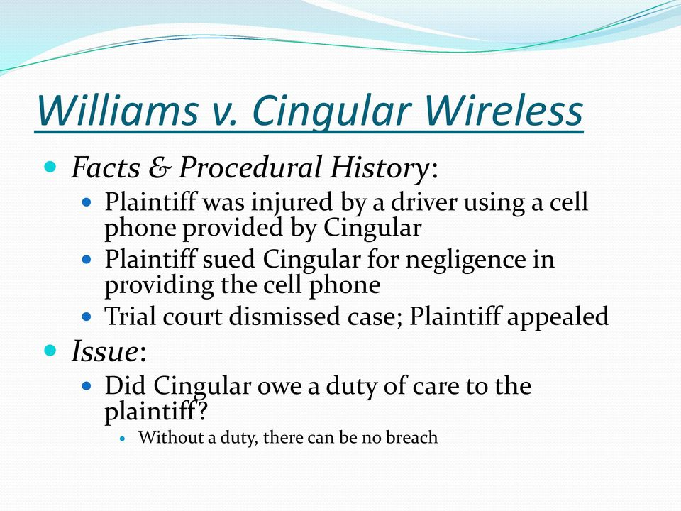 a cell phone provided by Cingular Plaintiff sued Cingular for negligence in providing