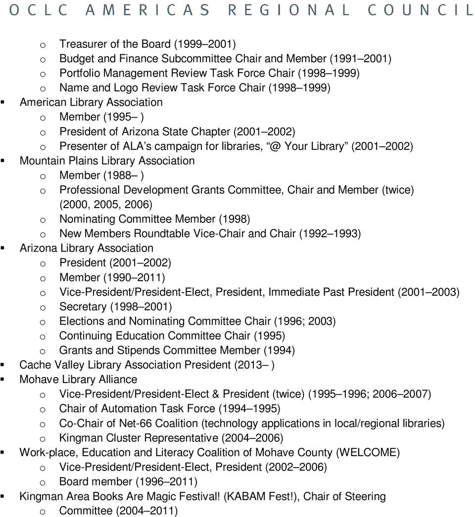 Library Association o Member (1988 ) o Professional Development Grants Committee, Chair and Member (twice) (2000, 2005, 2006) o Nominating Committee Member (1998) o New Members Roundtable Vice-Chair