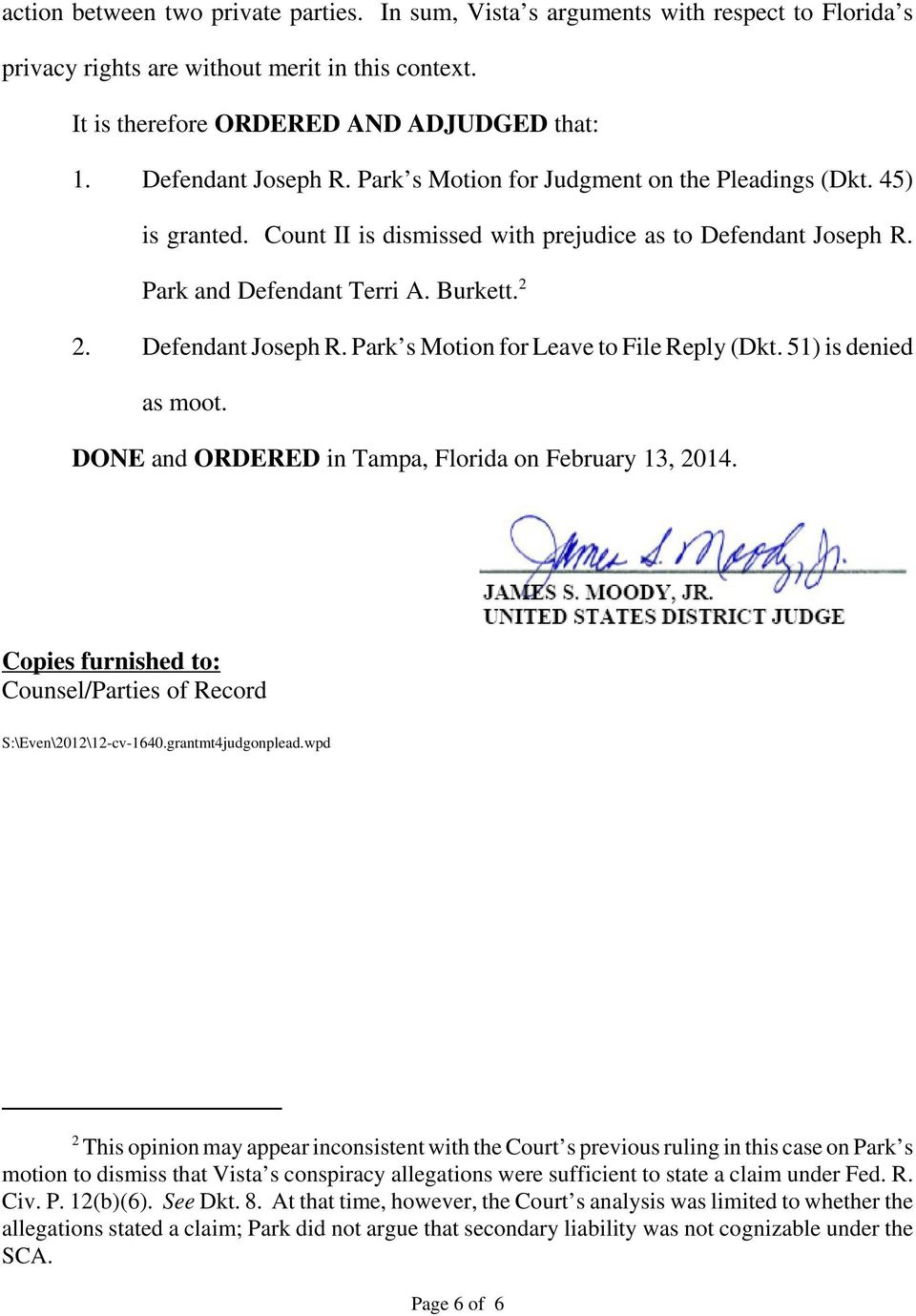 Defendant Joseph R. Park s Motion for Leave to File Reply (Dkt. 51) is denied as moot. DONE and ORDERED in Tampa, Florida on February 13, 2014.