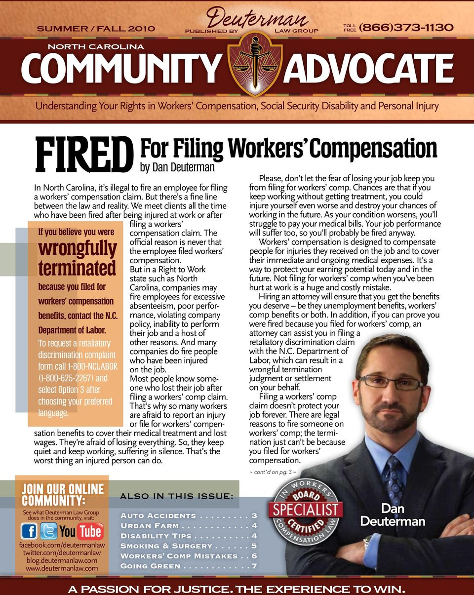 We meet clients all the time who have been fired after being injured at work or after If you believe you were wrongfully terminated because you filed for workers compensation benefits, contact the N.