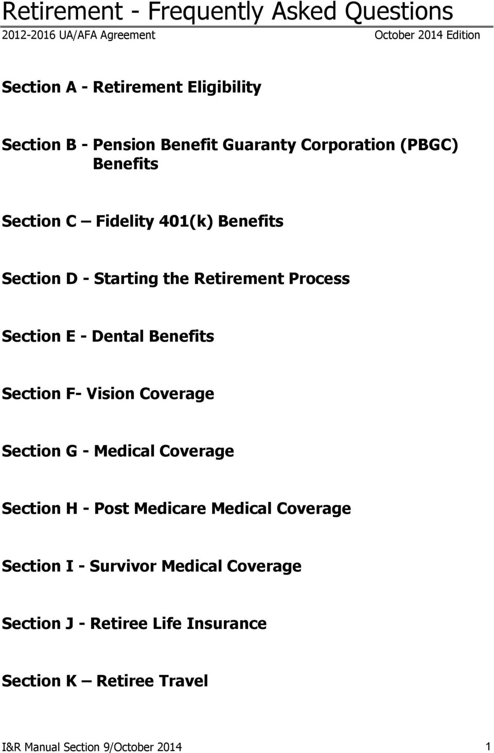 Process Section E - Dental Benefits Section F- Vision Coverage Section G - Medical Coverage Section H - Post Medicare Medical