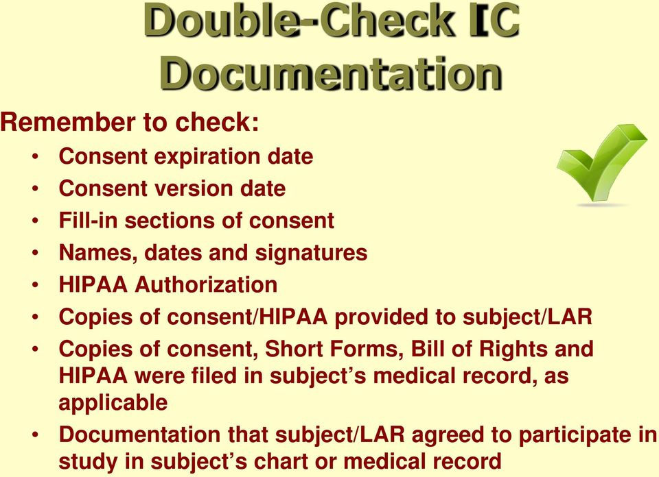 subject/lar Copies of consent, Short Forms, Bill of Rights and HIPAA were filed in subject s medical