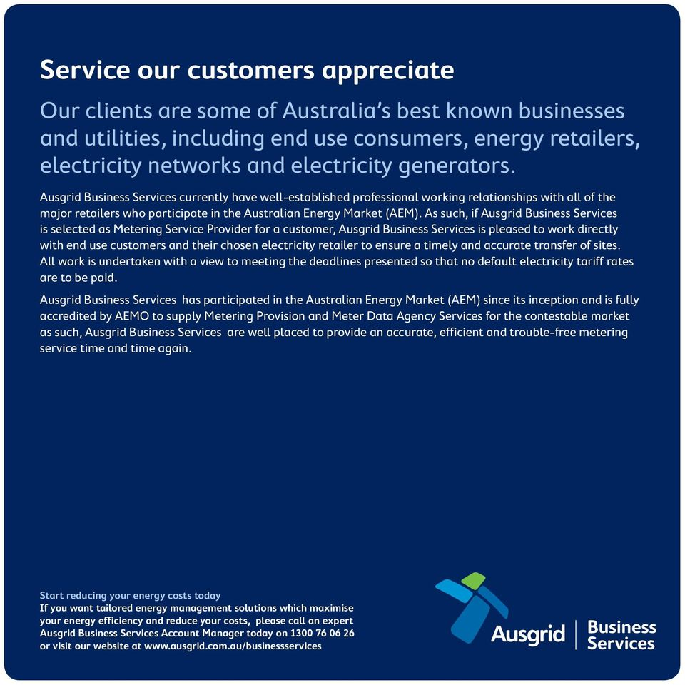 As such, if Ausgrid Business Services is selected as Metering Service Provider for a customer, Ausgrid Business Services is pleased to work directly with end use customers and their chosen