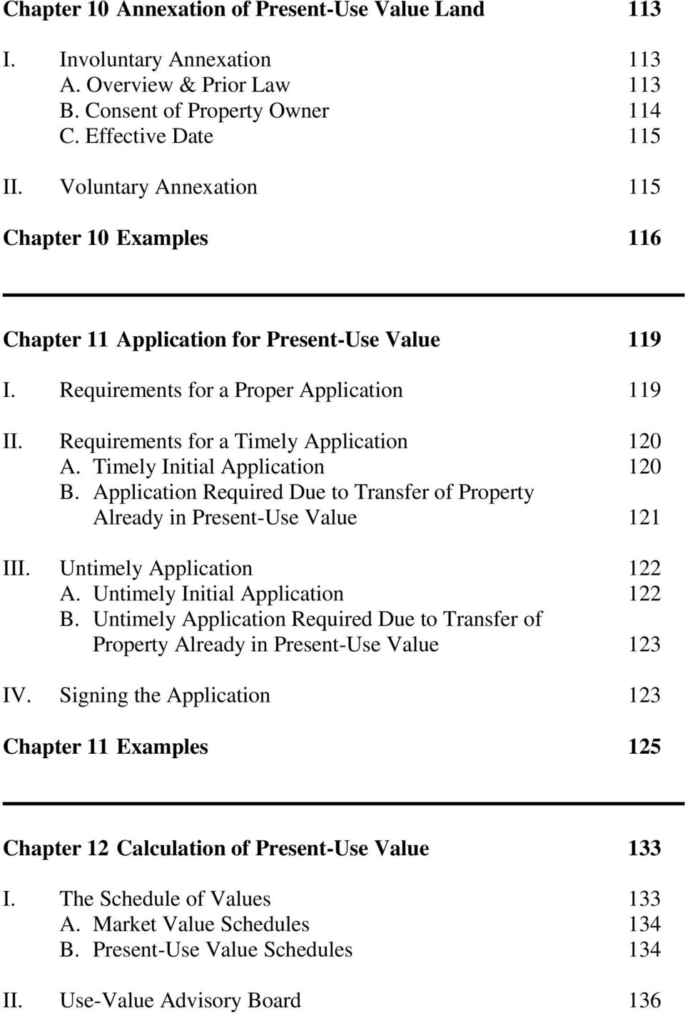 Timely Initial Application 120 B. Application Required Due to Transfer of Property Already in Present-Use Value 121 III. Untimely Application 122 A. Untimely Initial Application 122 B.