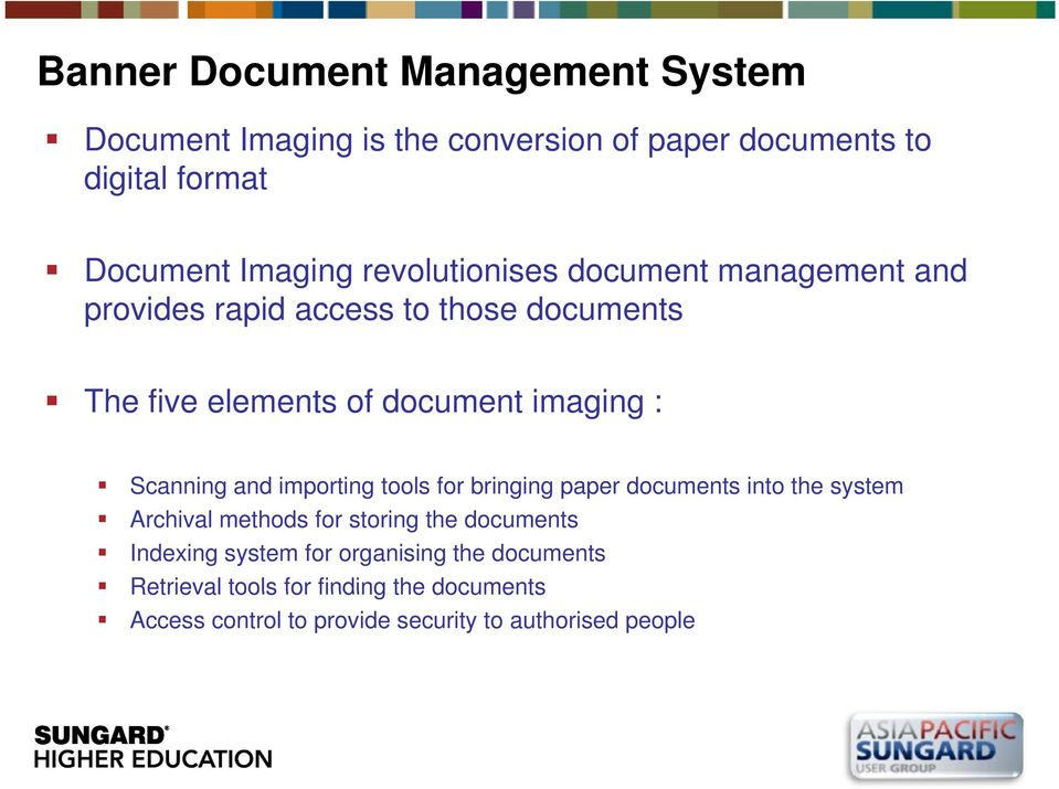 importing tools for bringing paper documents into the system Archival methods for storing the documents Indexing