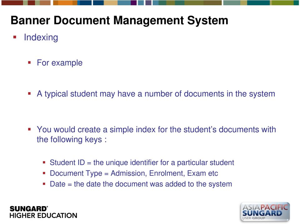 following keys : Student ID = the unique identifier for a particular student