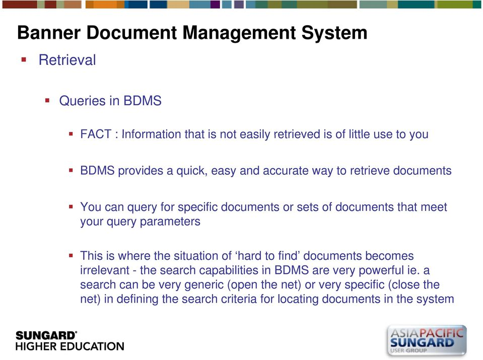 where the situation of hard to find documents becomes irrelevant - the search capabilities in BDMS are very powerful ie.