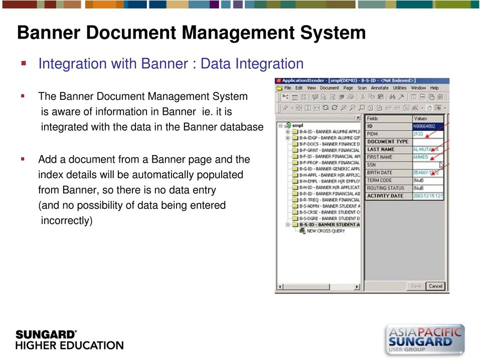 it is integrated with the data in the Banner database Add a document from a Banner page