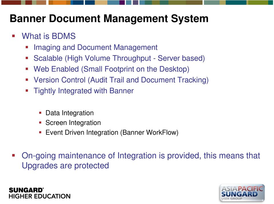 Tightly Integrated with Banner Data Integration Screen Integration Event Driven Integration (Banner