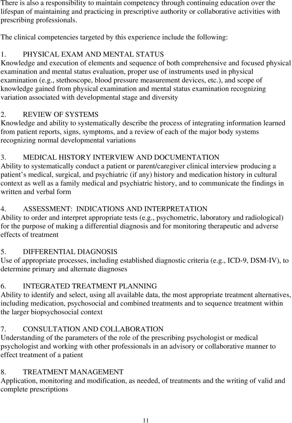 PHYSICAL EXAM AND MENTAL STATUS Knowledge and execution of elements and sequence of both comprehensive and focused physical examination and mental status evaluation, proper use of instruments used in