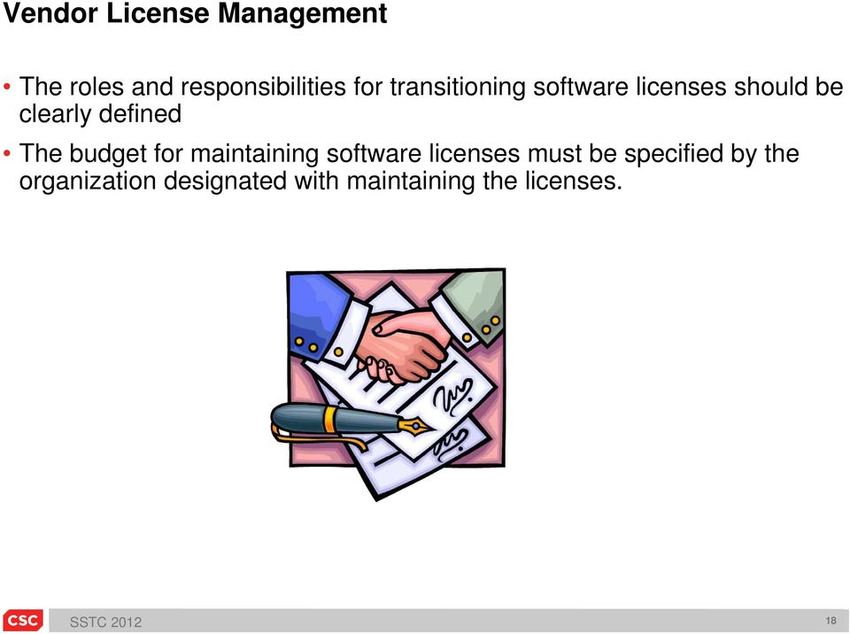 be specified by the organization designated with maintaining the licenses.
