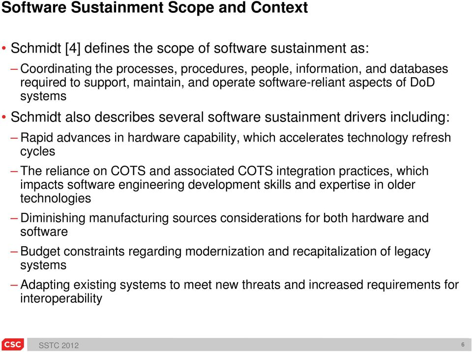 technology refresh cycles The reliance on COTS and associated COTS integration practices, which impacts software engineering development skills and expertise in older technologies Diminishing