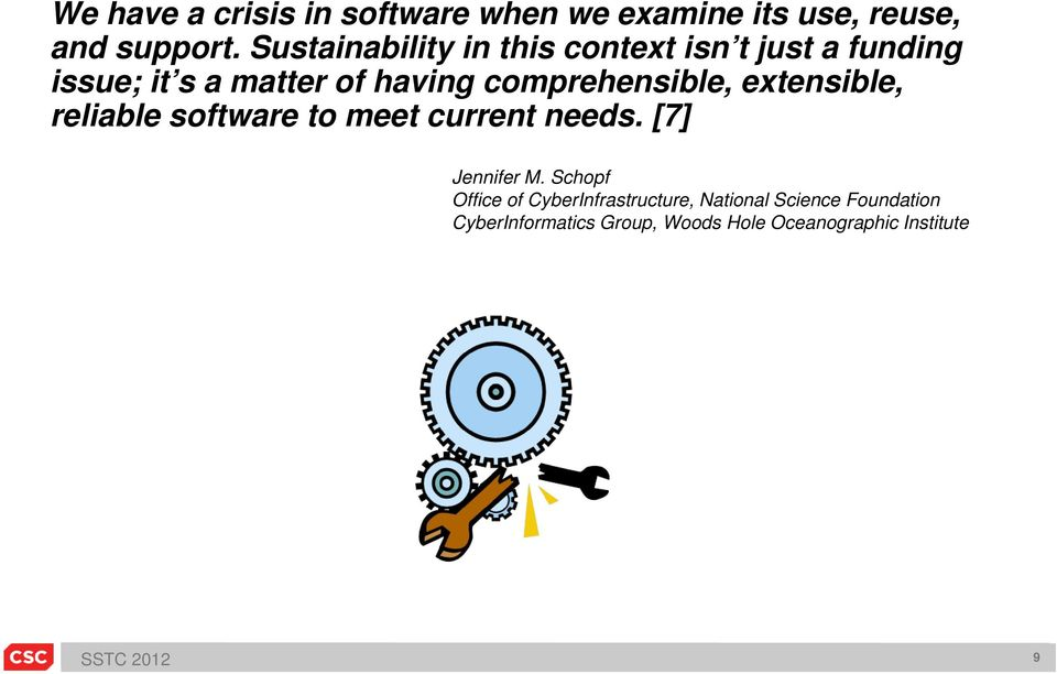 reliable software to meet current needs. [7] Jennifer M.
