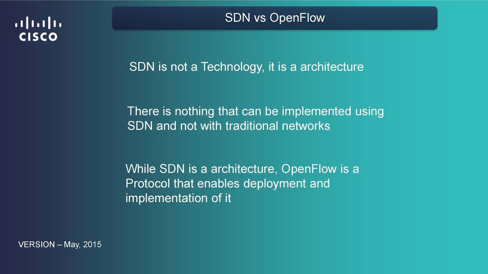 traditional networks While SDN is a architecture, OpenFlow is a