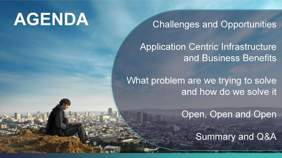 solve and how do we solve it Open, Open and Open Summary and Q&A