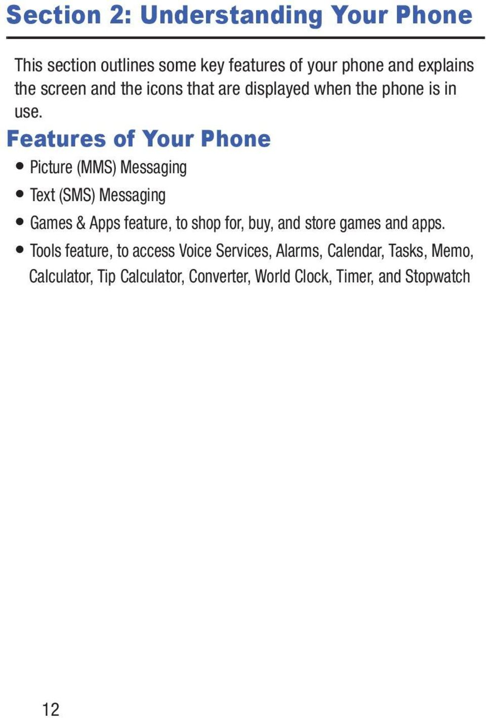 Features of Your Phone Picture (MMS) Messaging Text (SMS) Messaging Games & Apps feature, to shop for, buy, and