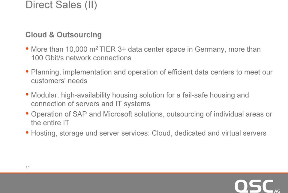 high-availability housing solution for a fail-safe housing and connection of servers and IT systems Operation of SAP and
