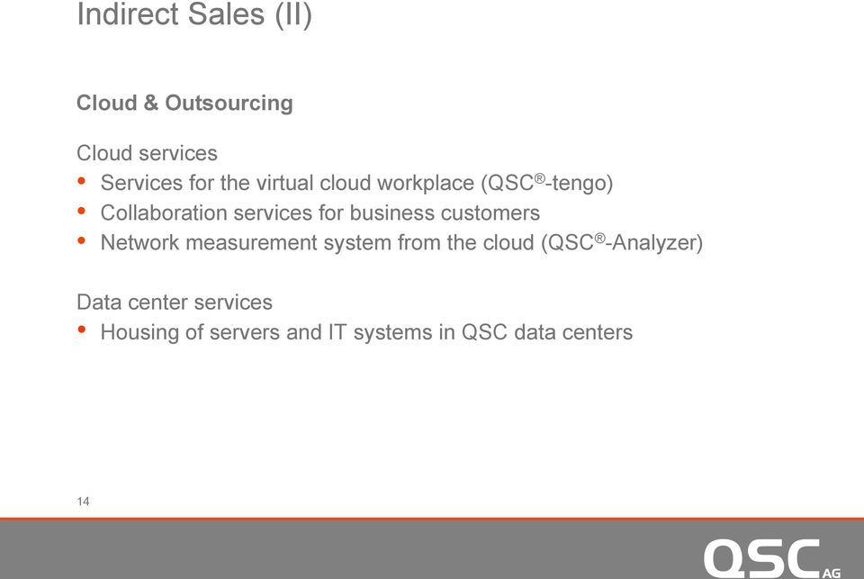 customers Network measurement system from the cloud (QSC -Analyzer) Data