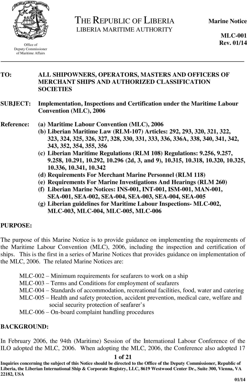 Convention (MLC), 2006 Reference: (a) Maritime Labour Convention (MLC), 2006 (b) Liberian Maritime Law (RLM-107) Articles: 292, 293, 320, 321, 322, 323, 324, 325, 326, 327, 328, 330, 331, 333, 336,