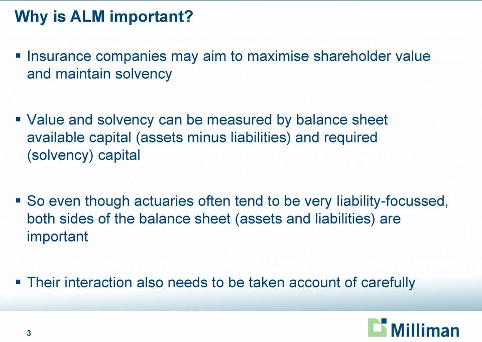measured by balance sheet available capital (assets minus liabilities) and required (solvency) capital So