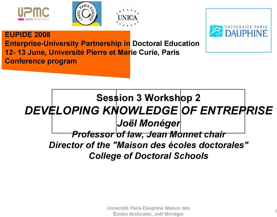 DEVELOPING KNOWLEDGE OF ENTREPRISE Joël Monéger Professor of law, Jean Monnet chair
