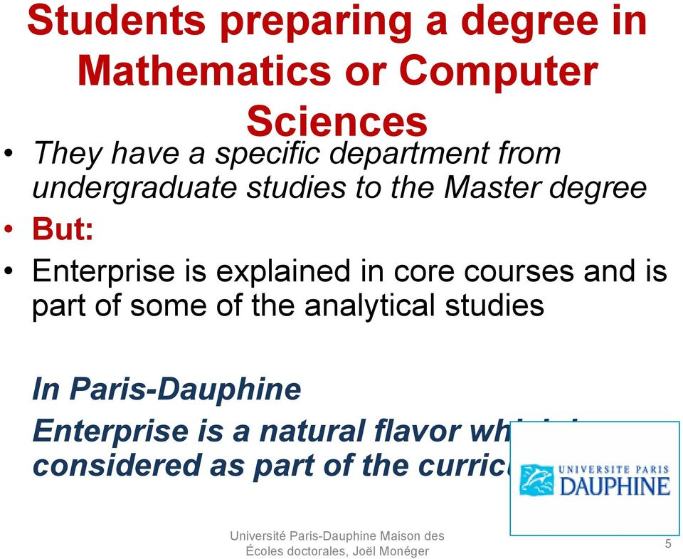 core courses and is part of some of the analytical studies In Paris-Dauphine Enterprise is