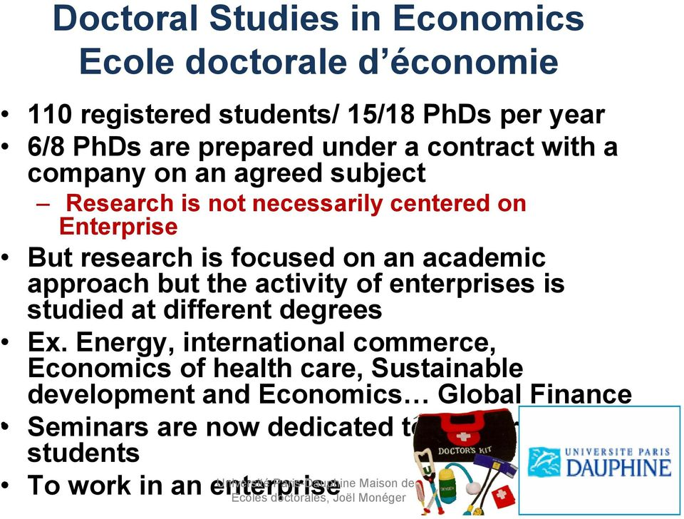 academic approach but the activity of enterprises is studied at different degrees Ex.