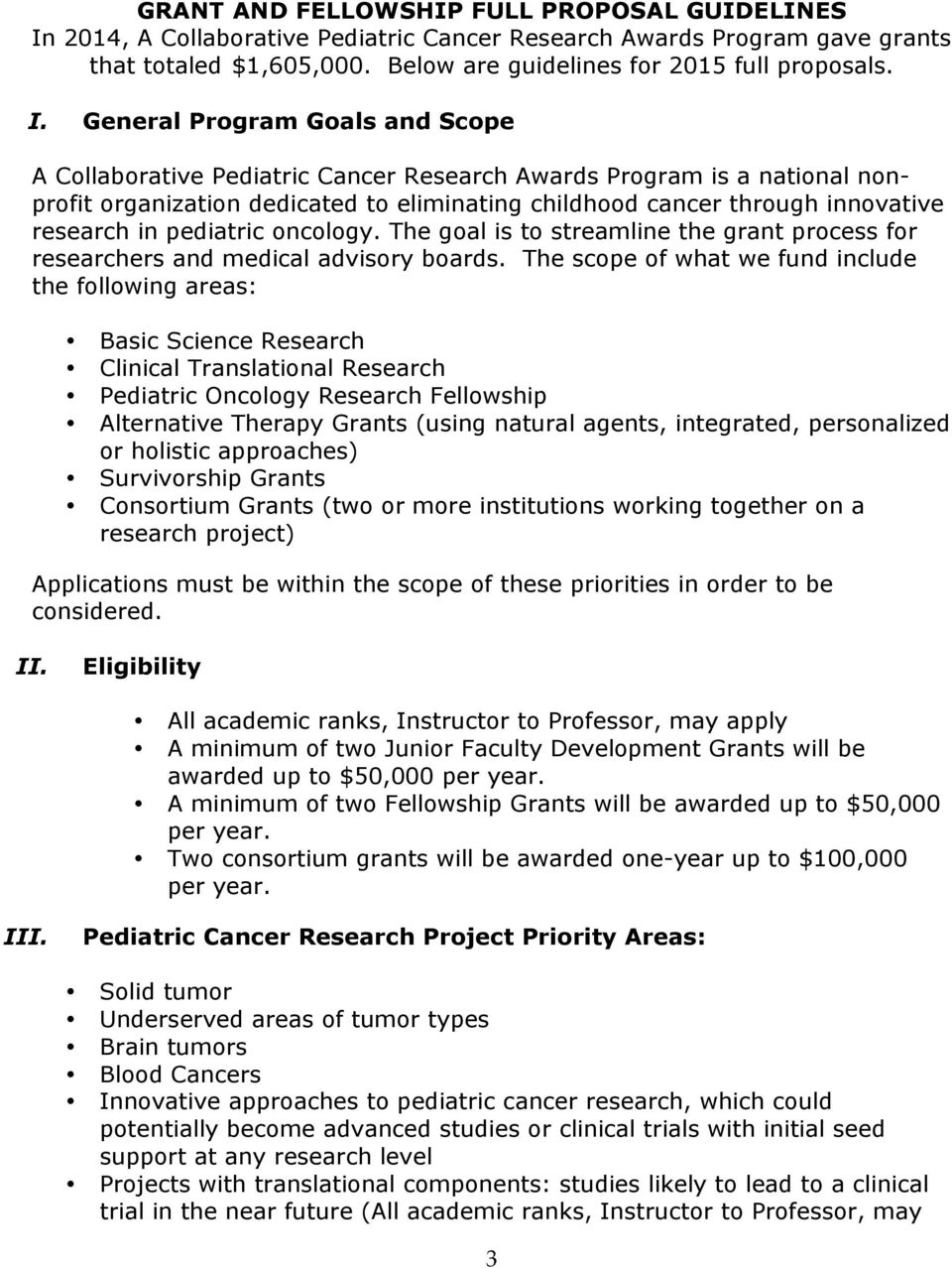 General Program Goals and Scope A Collaborative Pediatric Cancer Research Awards Program is a national nonprofit organization dedicated to eliminating childhood cancer through innovative research in