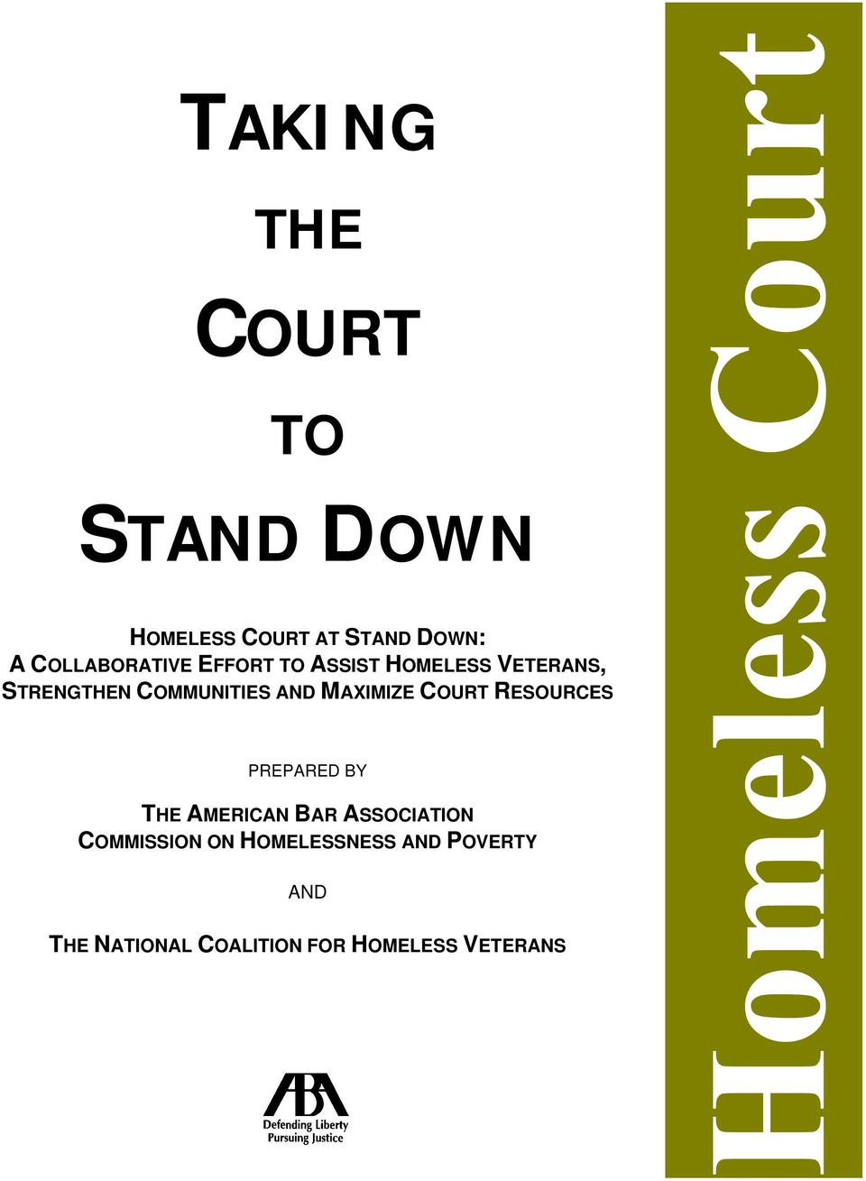 AND MAXIMIZE COURT RESOURCES PREPARED BY THE AMERICAN BAR ASSOCIATION