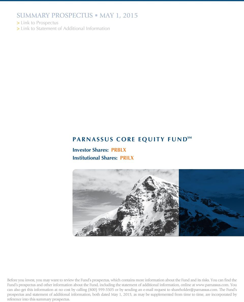 You can findthe Fund s prospectus and other information about the Fund, including the statement of additional information, online at www.parnassus.com.
