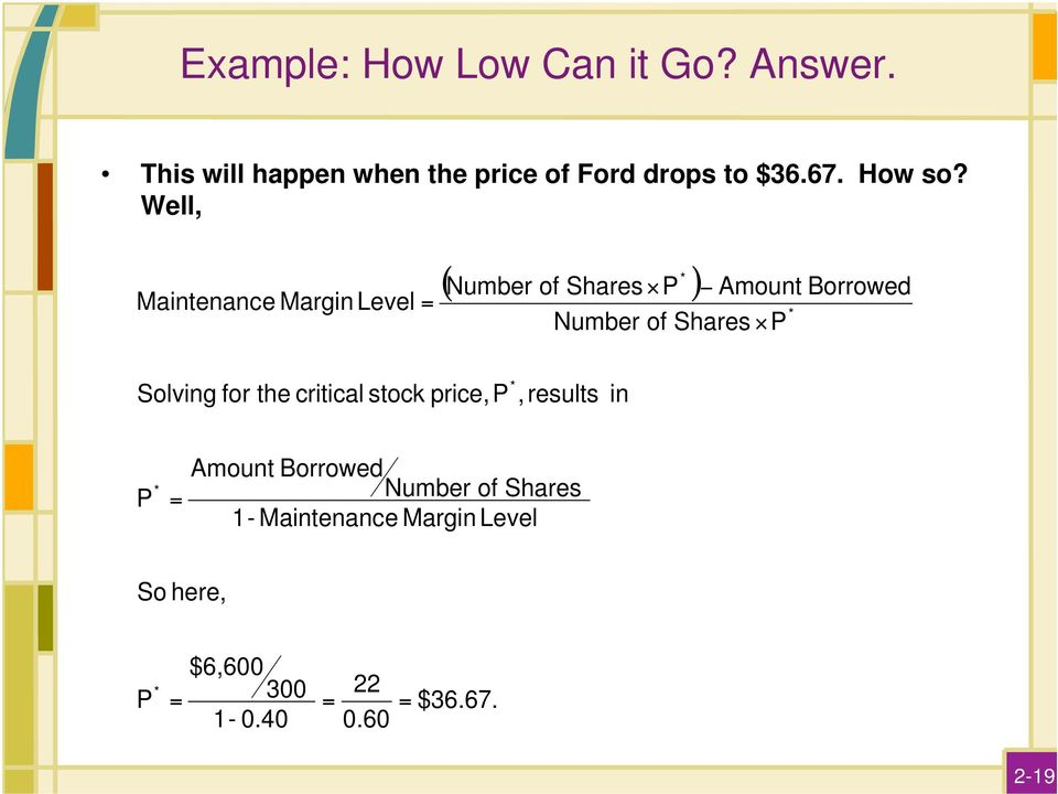 Well, Maintenance Margin Level = * ( Number of Shares P ) * Number of Shares P Amount