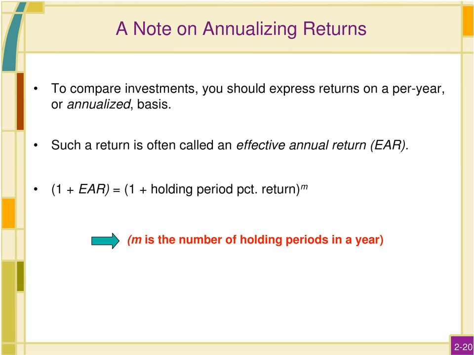 Such a return is often called an effective annual return (EAR).