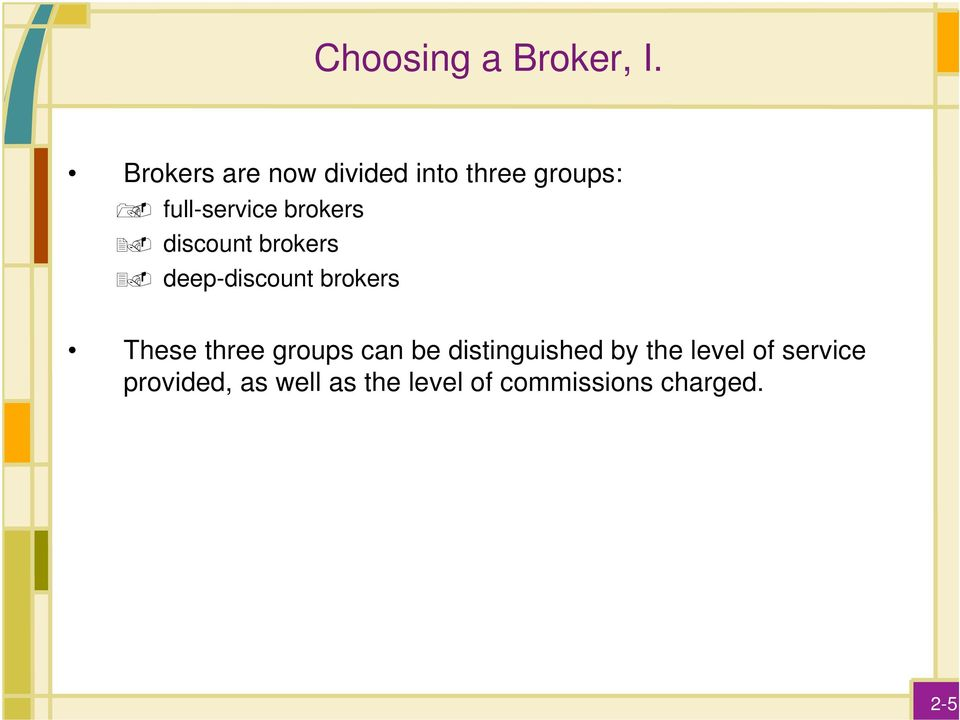 brokers discount brokers deep-discount brokers These three
