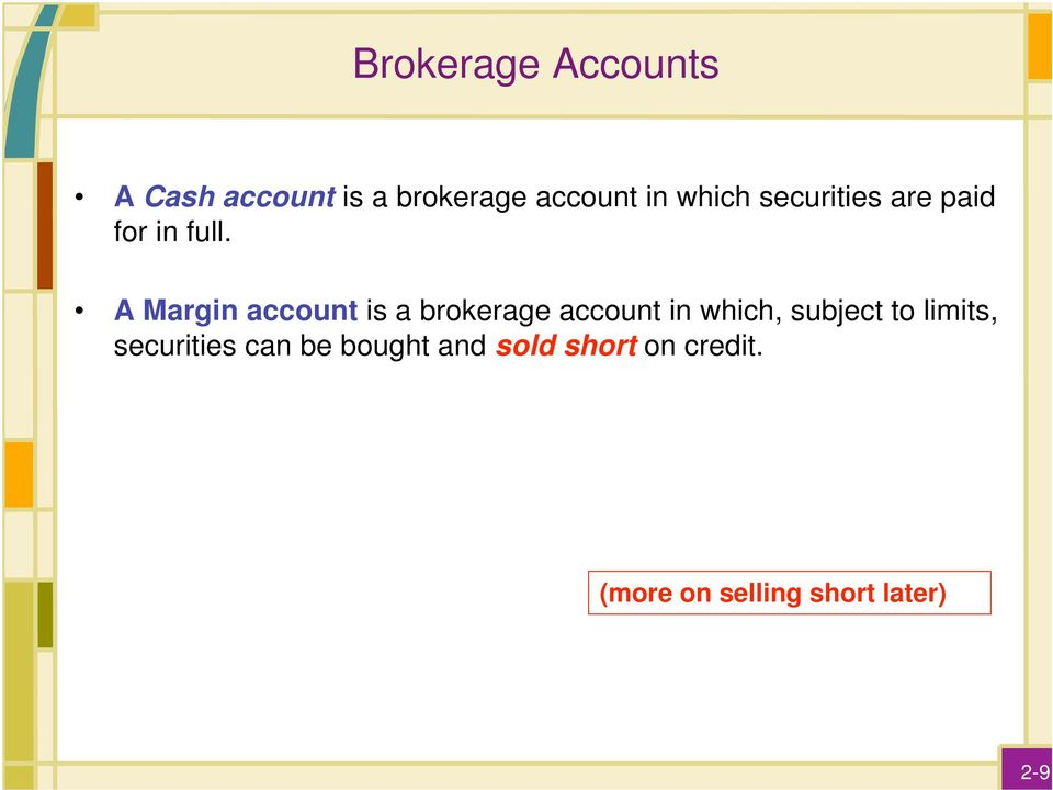 A Margin account is a brokerage account in which, subject to