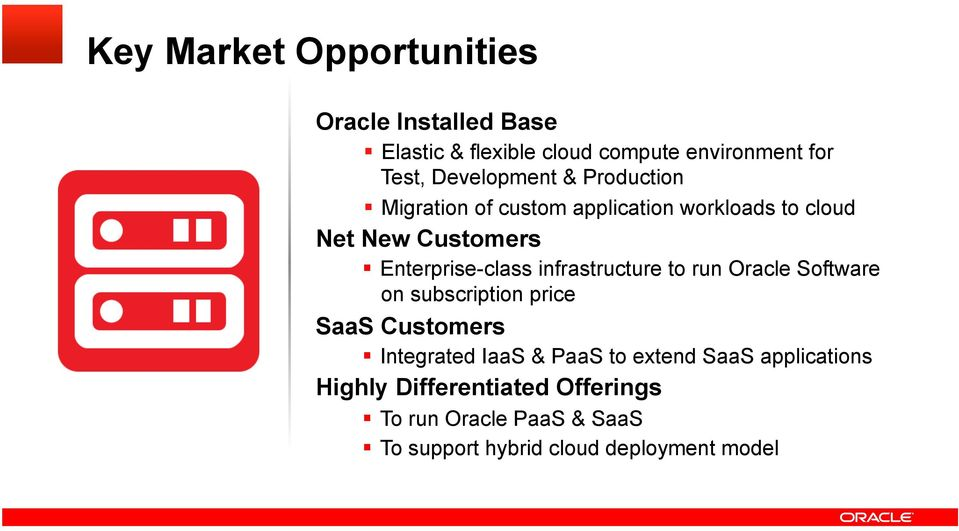 Enterprise-class infrastructure to run Oracle Software on subscription price SaaS Customers Integrated IaaS &