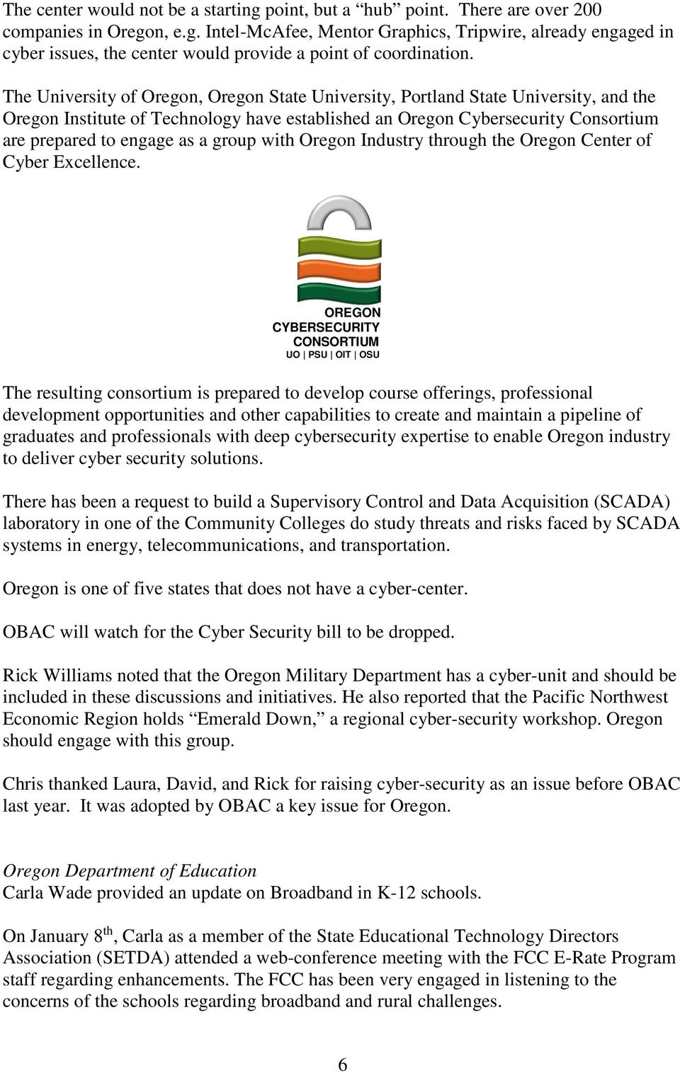 group with Oregon Industry through the Oregon Center of Cyber Excellence.