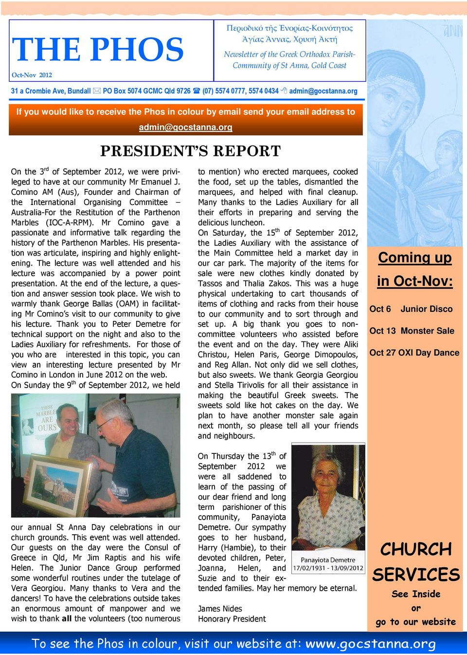 org PRESIDENT S REPORT On the 3rd of September 2012, we were privileged to have at our community Mr Emanuel J.